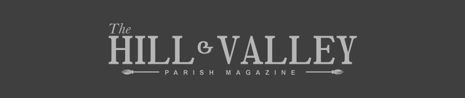 Hill and Valley Parish Magazine